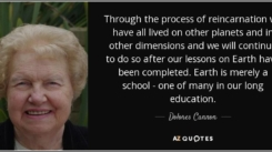 quote-through-the-process-of-reincarnation-we-have-all-lived-on-other-planets-and-in-other-dolores-cannon-82-22-01